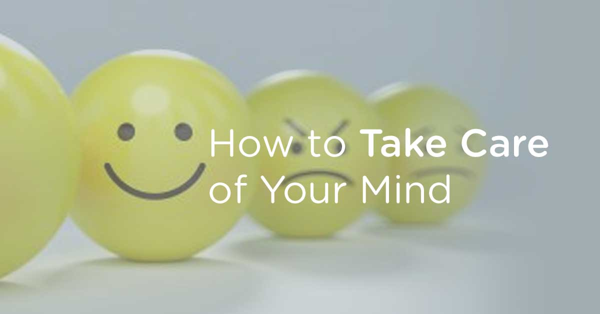 How to Take Care of Your Mind
