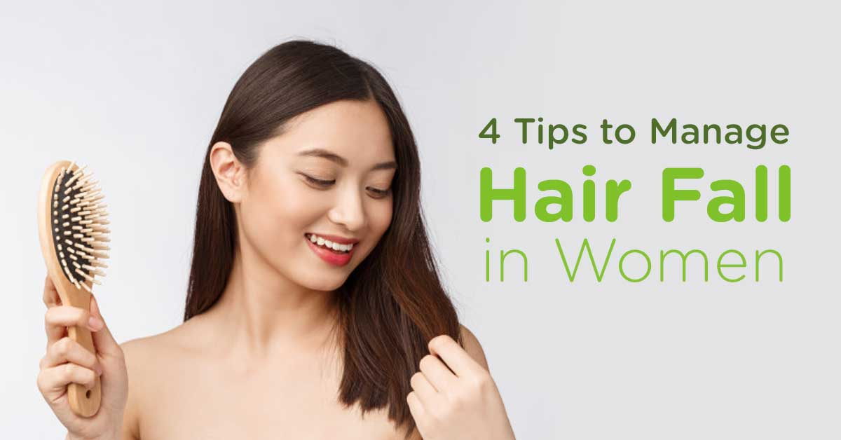 4 Tips To Manage Hair Fall In Women